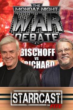 STARRCAST: Monday Night Wars Debate (Prichard/Bischoff)