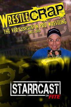 STARRCAST: WrestleCrap with RD Reynolds and Friends