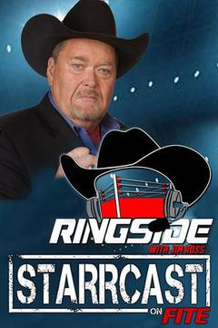 STARRCAST: Ringside with Jim Ross