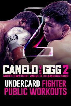 Canelo vs GGG 2: Undercard Public Workouts