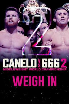 #1: Canelo vs GGG 2: Weigh In