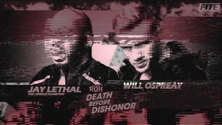 #1: ROH Death Before Dishonor - Jay Lethal vs Will Ospreay