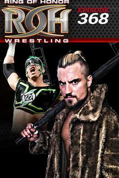 #2: ROH Wrestling: Episode #368
