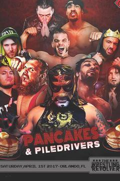 Wrestlecon presents Wrestling Revolver:  Pancakes and Piledrivers  (2017)