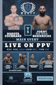 #2: World Bare Knuckle Fighting Federation - Johnny Hendricks vs. Dakota Cochrane