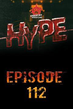 #2: Anarchy Wrestling Hype, Episode 112
