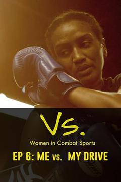 Vs.: Women in Combat Sports, Episode 6