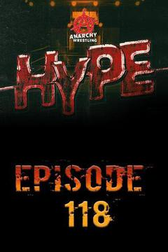 Anarchy Wrestling Hype, Episode 118