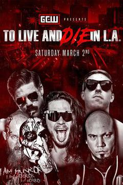 GCW: To Live and DIE in LA