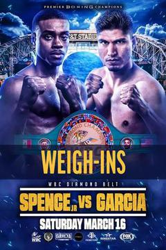 #1: Spence vs. Garcia Weigh-In