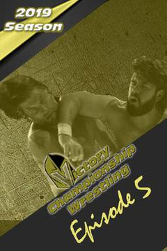 Victory Championship Wrestling: Episode 5