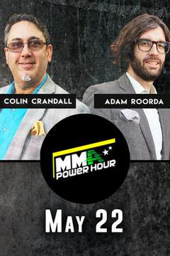 MMA Power Hour, May 22