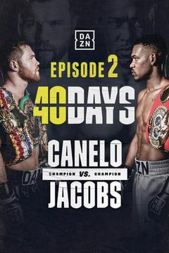 Canelo vs. Jacobs - 40 Days Episode 2