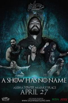 UCE Wrestling: A Show Has No Name