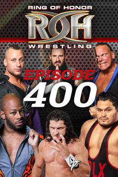 ROH Wrestling: Episode #400