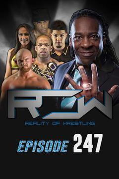 Reality of Wrestling: Episode 247
