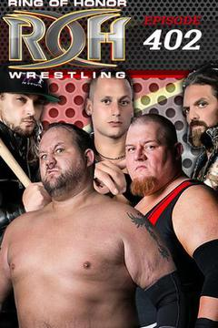 #3: ROH Wrestling: Episode #402