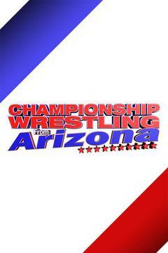 Championship Wrestling from Arizona: July 30th