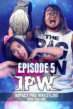 Impact Pro Wrestling New Zealand, Episode 5