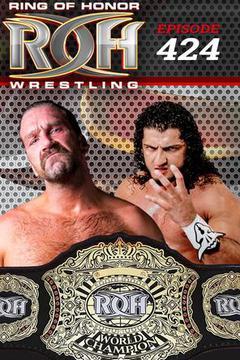 ROH Wrestling: Episode #424