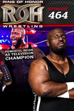 ROH Wrestling: Episode #464