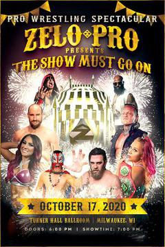 Zelo Pro Wrestling: The Show Must Go On