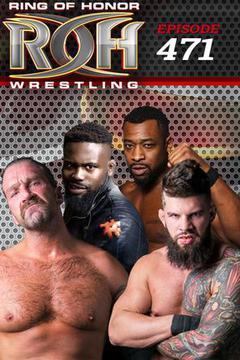 ROH Wrestling: Episode #471