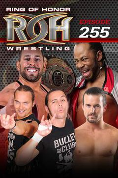 #1: ROH Wrestling: Episode #255