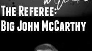 The Referee: Big John McCarthy