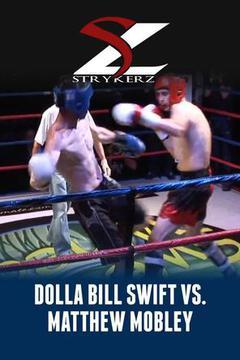 Dolla Bill Swift vs. Matthew Mobley