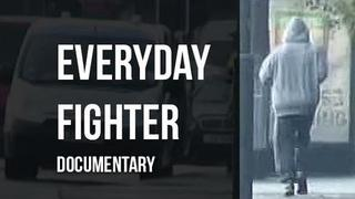 Everyday Fighter Documentary