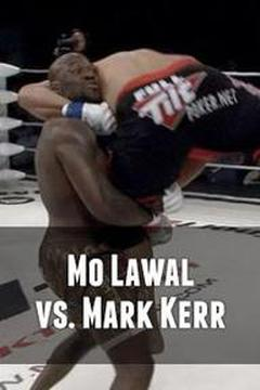 Mo Lawal vs. Mark Kerr