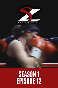 Strykerz: Season 1, Episode 12