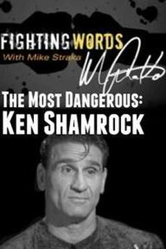 The Most Dangerous: Ken Shamrock