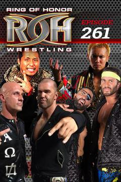 #1: Ring Of Honor Wrestling: Episode #261