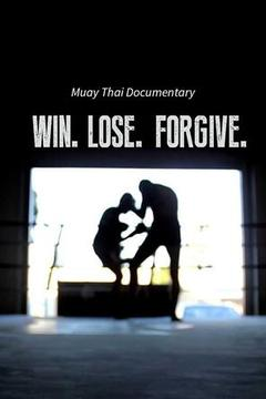 """Win. Lose. Forgive."" - Muay Thai Documentary"