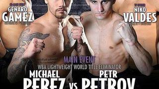 Boxeo Estelar - Perez vs. Petrov