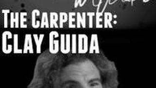The Carpenter: Clay Guida