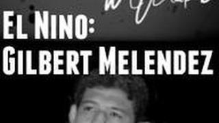 El Nino: Gilbert Melendez