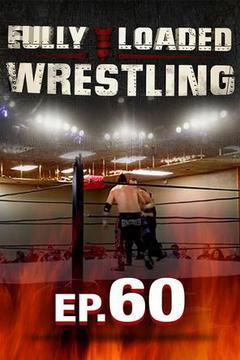 Fully Loaded Wrestling #60