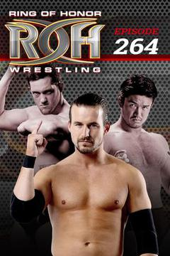 #3: ROH Wrestling: Episode #264