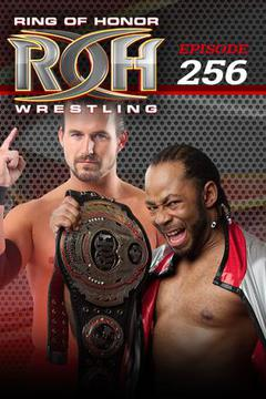 #2: ROH Wrestling: Episode #256