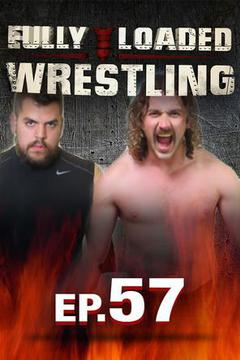 Fully Loaded Wrestling #57