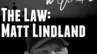 The Law: Matt Lindland