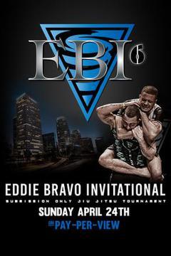 Eddie Bravo Invitational - EBI 6