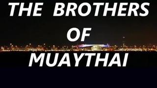 THAI BOXING Documentary-The Brothers of Muaythai-1