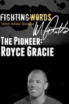 The Pioneer: Royce Gracie