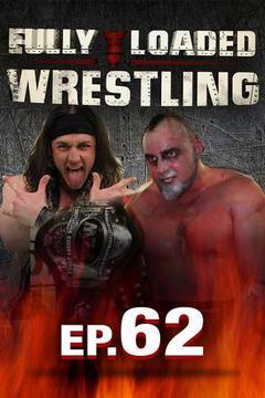 Fully Loaded Wrestling #62