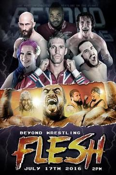 "Beyond Wrestling ""Flesh"""