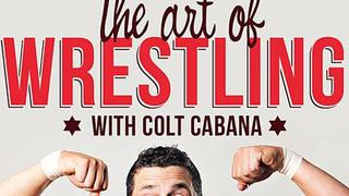 STARRCAST: The Art of Wrestling with Colt Cabana